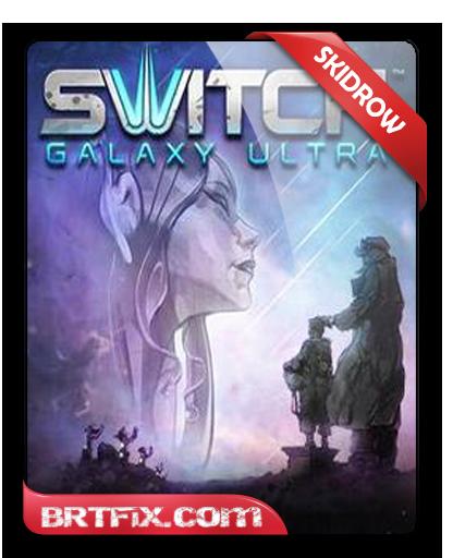 Switch Galaxy Ultra [SKIDROW] Full Oyun Download Yükle İndir