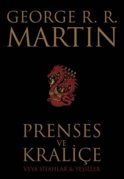 George R. R. Martin Prenses ve Kraliçe veya Siyahlar ve Yeşiller Pdf